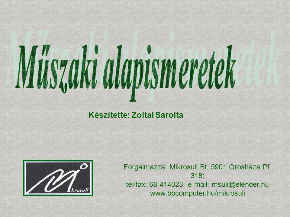 Forgalmazza: Mikrosuli Bt. 5901 Orosháza Pf. 318; tel/fax: 68-414023; e-mail: msuli@elender.hu www.bpcomputer.hu/mikrosuli Készítette: Zoltai Sarolta