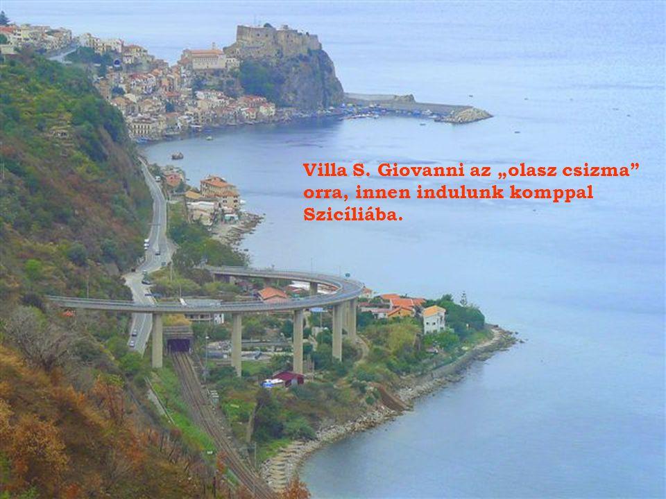 """Villa S. Giovanni az """"olasz csizma orra, innen indulunk komppal Szicíliába."""
