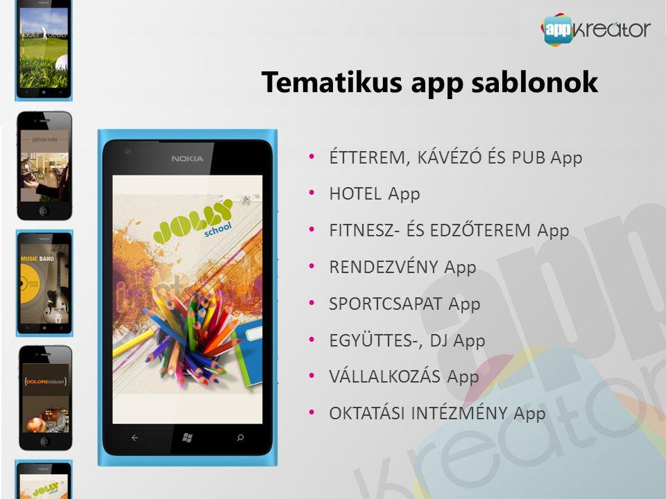 Tematikus app sablonok • ÉTTEREM, KÁVÉZÓ ÉS PUB App • HOTEL App • FITNESZ- ÉS EDZŐTEREM App • RENDEZVÉNY App • SPORTCSAPAT App • EGYÜTTES-, DJ App • V