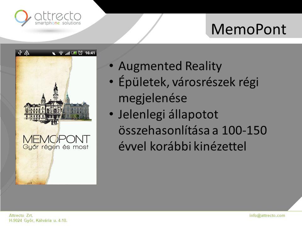 MemoPont Attrecto Zrt. H-9024 Győr, Kálvária u. 4-10. info@attrecto.com • Augmented Reality • Épületek, városrészek régi megjelenése • Jelenlegi állap