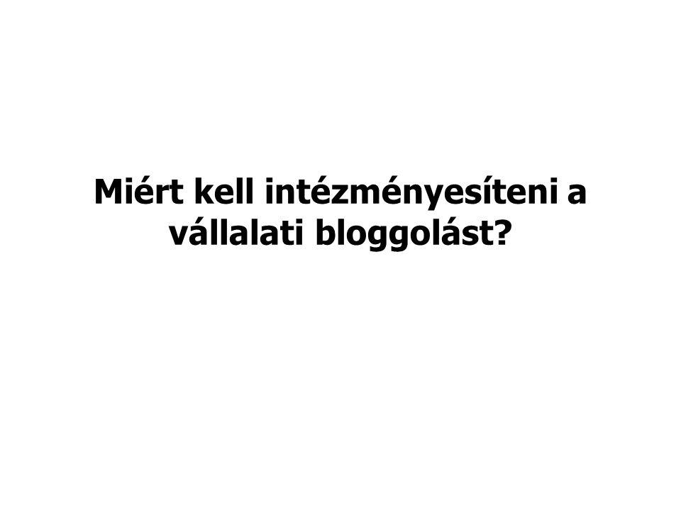 Miért kell intézményesíteni a vállalati bloggolást