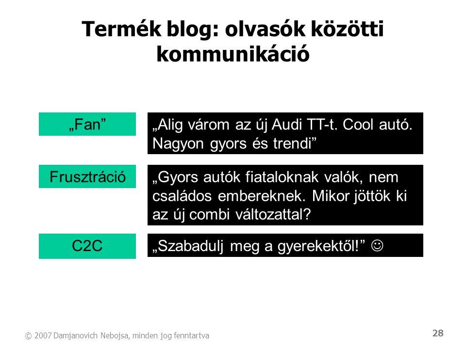 """© 2007 Damjanovich Nebojsa, minden jog fenntartva 28 """"Alig várom az új Audi TT-t. Cool autó. Nagyon gyors és trendi"""" Frusztráció """"Fan"""" """"Gyors autók fi"""
