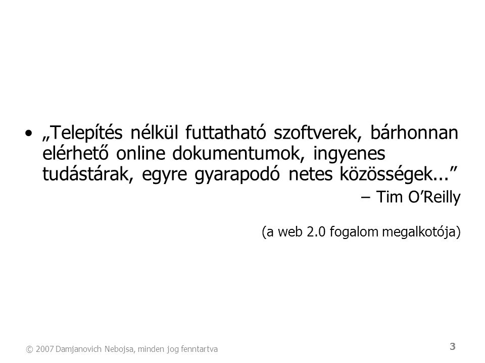 © 2007 Damjanovich Nebojsa, minden jog fenntartva 34 Kreatív marketing blogok •Kitalált story •Kitalált blogger •Kitalált termék •Kitalált kommentek (hozzászólások)