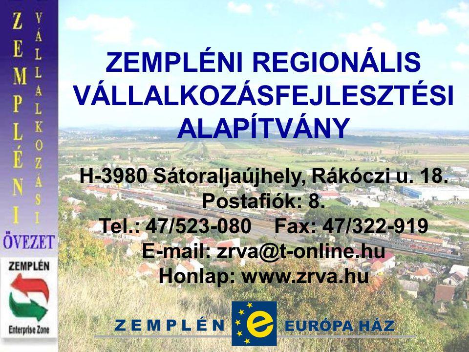 ZEMPLÉNI REGIONÁLIS VÁLLALKOZÁSFEJLESZTÉSI ALAPÍTVÁNY H-3980 Sátoraljaújhely, Rákóczi u.