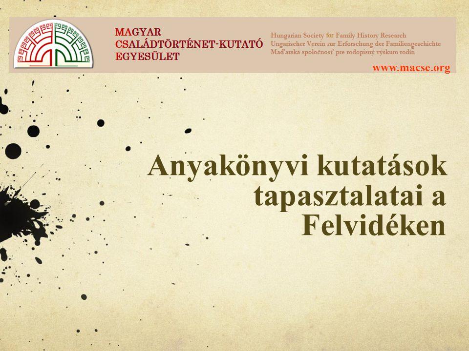 Anyakönyvi kutatások tapasztalatai a Felvidéken www.macse.org