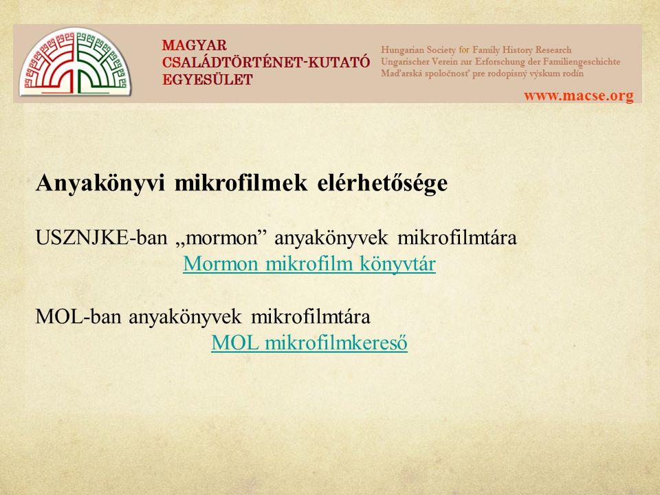 """www.macse.org Anyakönyvi mikrofilmek elérhetősége USZNJKE-ban """"mormon"""" anyakönyvek mikrofilmtára Mormon mikrofilm könyvtár MOL-ban anyakönyvek mikrofi"""