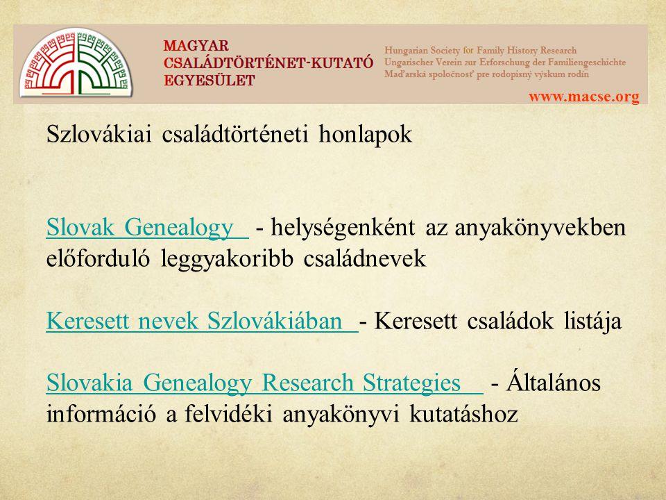www.macse.org Szlovákiai családtörténeti honlapok Slovak Genealogy Slovak Genealogy - helységenként az anyakönyvekben előforduló leggyakoribb családne
