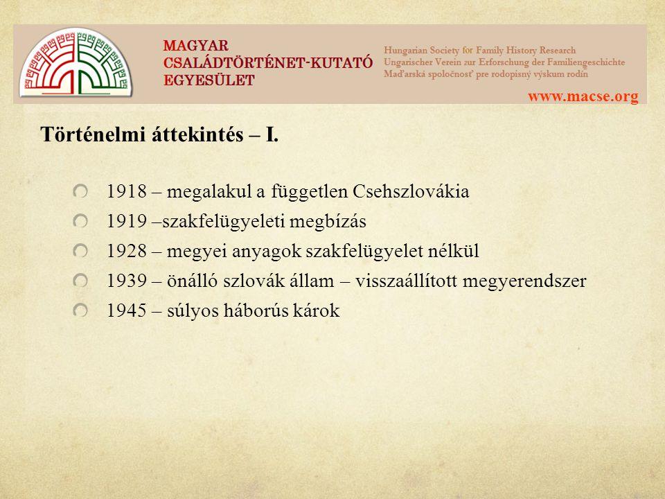 www.macse.org Történelmi áttekintés – I. 1918 – megalakul a független Csehszlovákia 1919 –szakfelügyeleti megbízás 1928 – megyei anyagok szakfelügyele