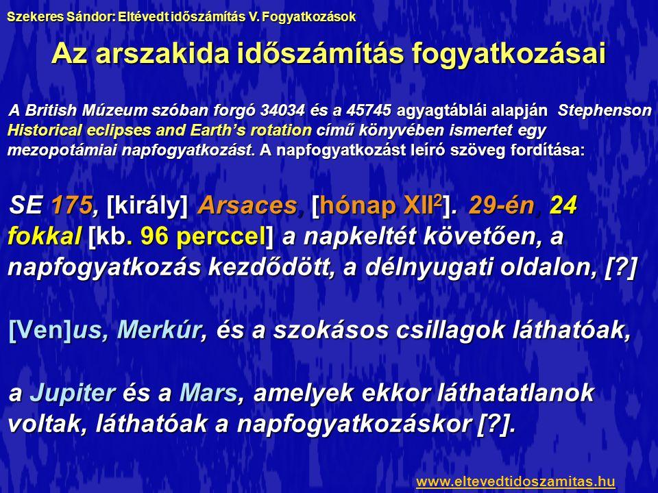 Az arszakida időszámítás fogyatkozásai Átfogalmazva: A szeleukida időszámítás 175.