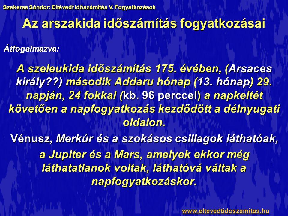 A napkelte előtt látható bolygók www.eltevedtidoszamitas.hu Szekeres Sándor: Eltévedt időszámítás V.