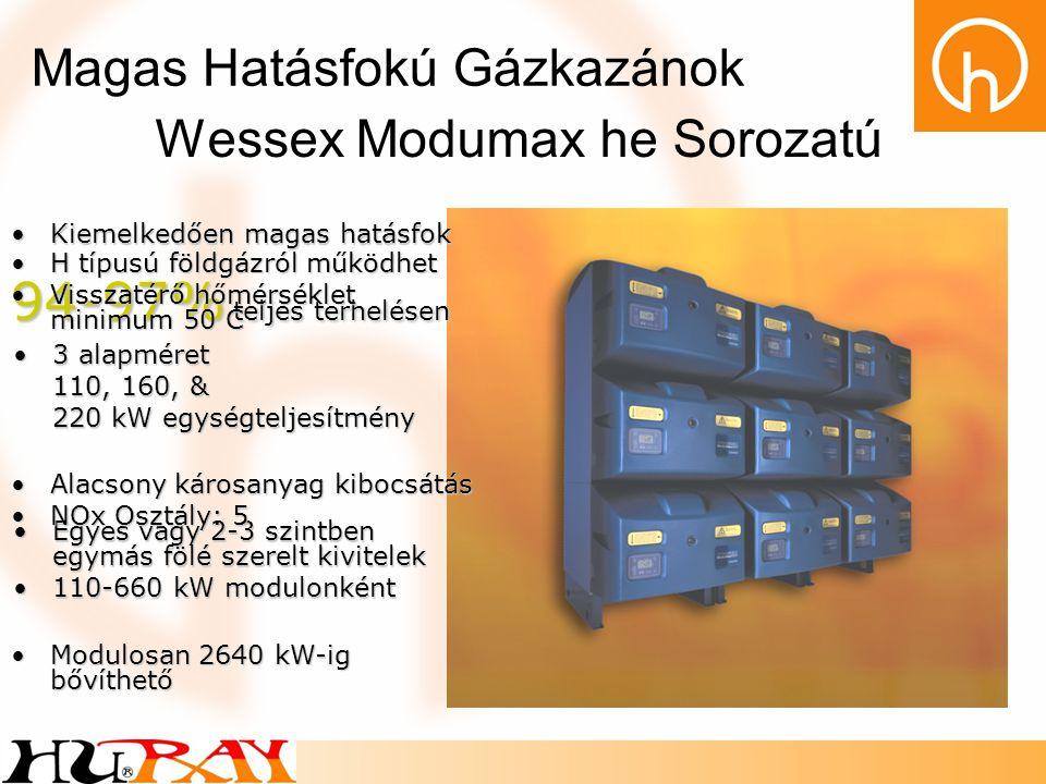 Wessex Modumax Eco Sorozatú Kondenzációs Gázkazánok •Egyes vagy 2-3 szintben egymás fölé szerelt kivitelek •100-750 kW modulonként •Modulosan 3000 kW-ig bővíthető •5 alapméret 100, 120,150, 200 & 250 kW egységteljesítmény •Alacsony károsanyag kibocsátás •NOx Osztály: 5 •Kiváló kondenzációs hatásfok 98-102% teljes terhelésen •H típusú földgázról •PB gázról működtethető •Visszatérő hőmérséklet korlátozás nélkül