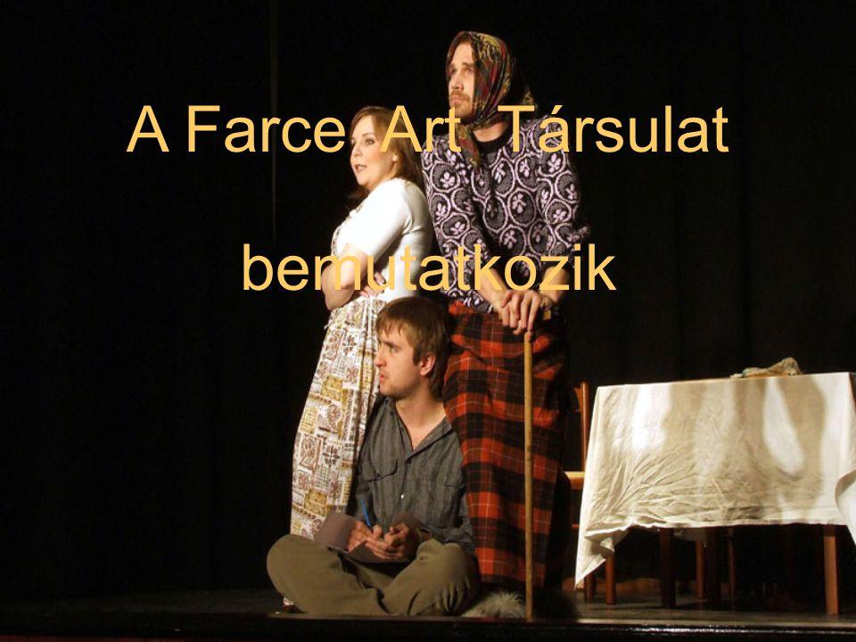 A Farce Art Társulat bemutatkozik