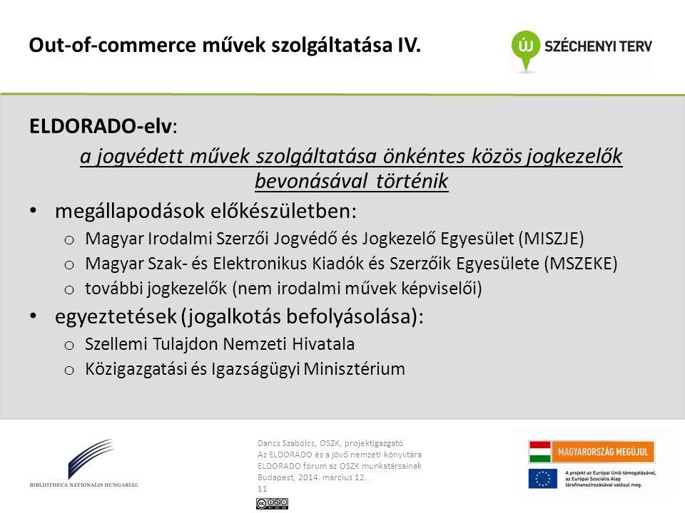 Dancs Szabolcs, OSZK, projektigazgató Az ELDORADO és a jövő nemzeti könyvtára ELDORADO fórum az OSZK munkatársainak Budapest, 2014. március 12. 11 Out