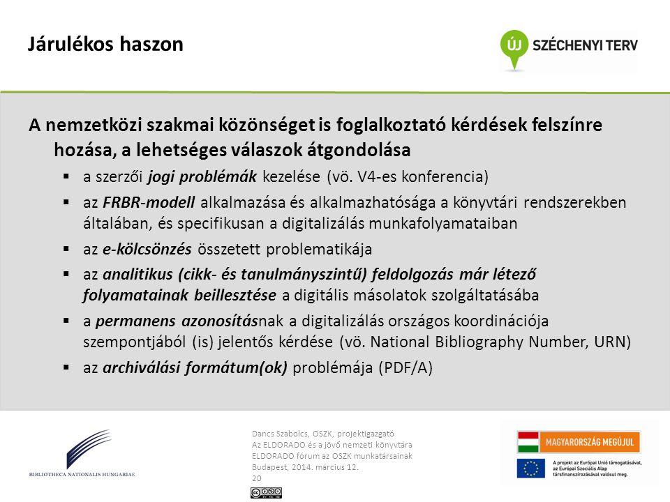 Dancs Szabolcs, OSZK, projektigazgató Az ELDORADO és a jövő nemzeti könyvtára ELDORADO fórum az OSZK munkatársainak Budapest, 2014. március 12. 20 Jár