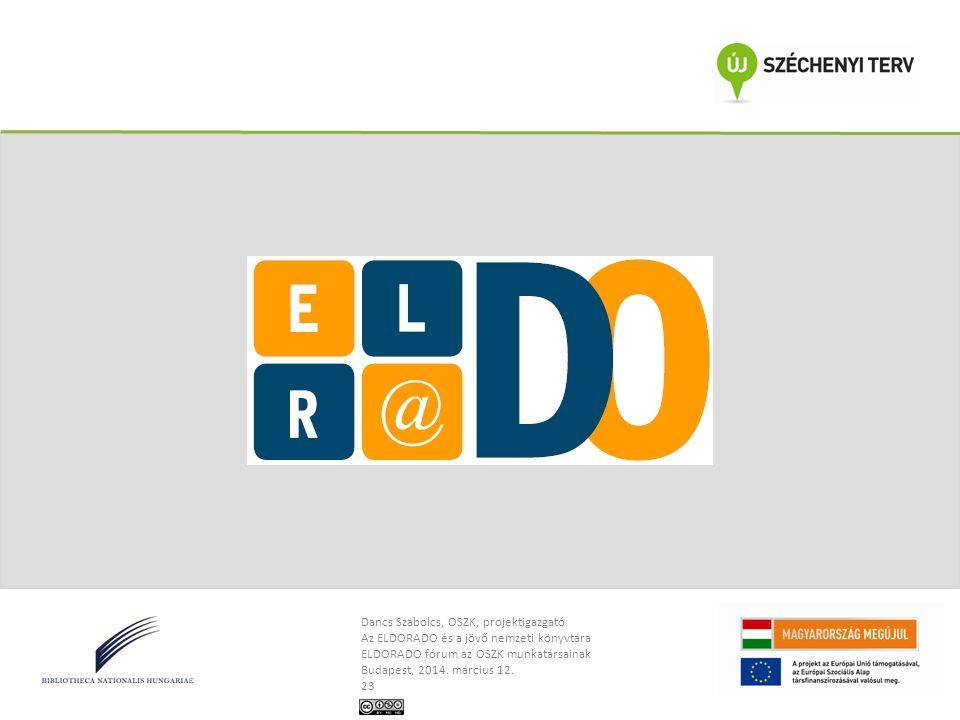 Dancs Szabolcs, OSZK, projektigazgató Az ELDORADO és a jövő nemzeti könyvtára ELDORADO fórum az OSZK munkatársainak Budapest, 2014. március 12. 23 Kös