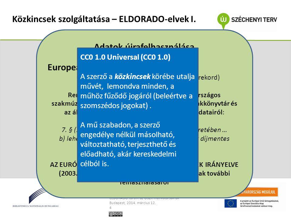 Dancs Szabolcs, OSZK, projektigazgató Az ELDORADO és a jövő nemzeti könyvtára ELDORADO fórum az OSZK munkatársainak Budapest, 2014. március 12. 4 Közk