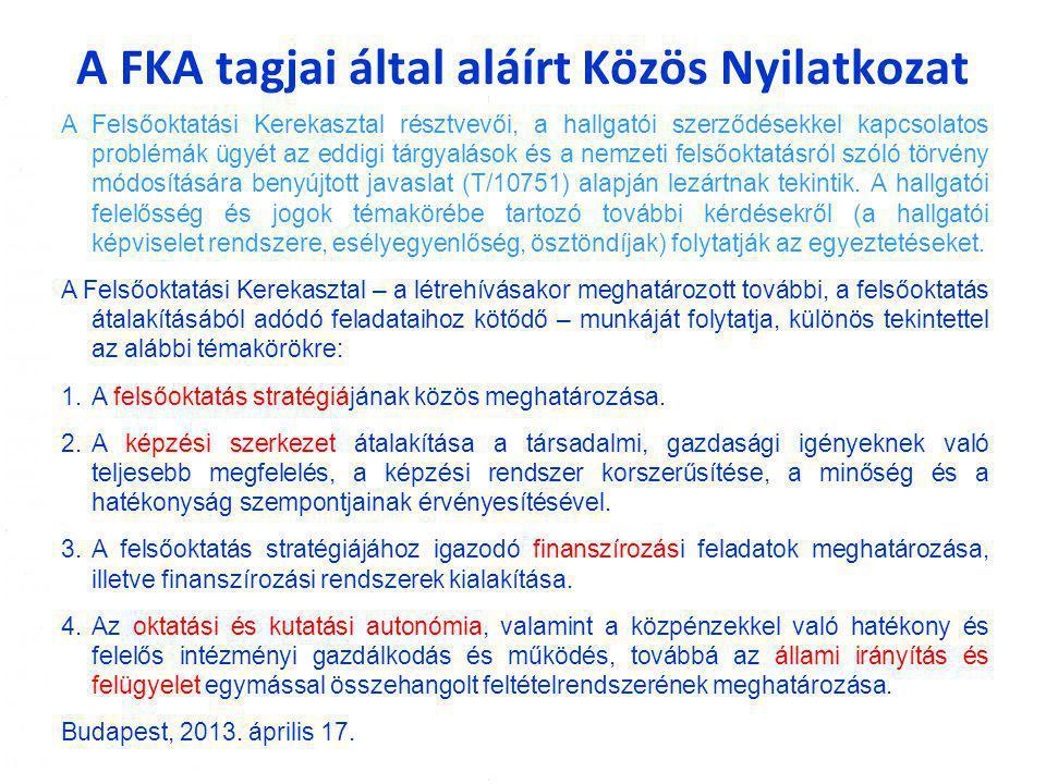 3 A FKA tagjai által aláírt Közös Nyilatkozat A Felsőoktatási Kerekasztal résztvevői, a hallgatói szerződésekkel kapcsolatos problémák ügyét az eddigi