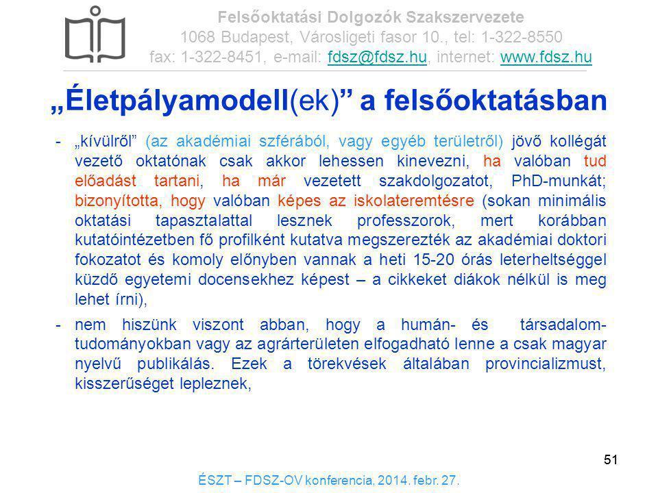 51 ÉSZT – FDSZ-OV konferencia, 2014. febr. 27. Felsőoktatási Dolgozók Szakszervezete 1068 Budapest, Városligeti fasor 10., tel: 1-322-8550 fax: 1-322-