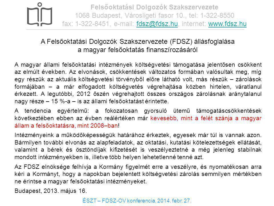 8 A Felsőoktatási Dolgozók Szakszervezete (FDSZ) állásfoglalása a magyar felsőoktatás finanszírozásáról A magyar állami felsőoktatási intézmények költ