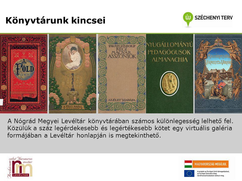 A Nógrád Megyei Levéltár könyvtárában számos különlegesség lelhető fel. Közülük a száz legérdekesebb és legértékesebb kötet egy virtuális galéria form