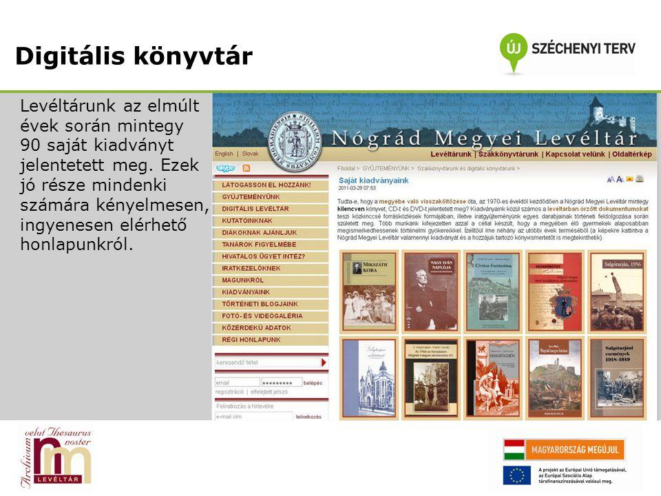 Digitális könyvtár Levéltárunk az elmúlt évek során mintegy 90 saját kiadványt jelentetett meg. Ezek jó része mindenki számára kényelmesen, ingyenesen