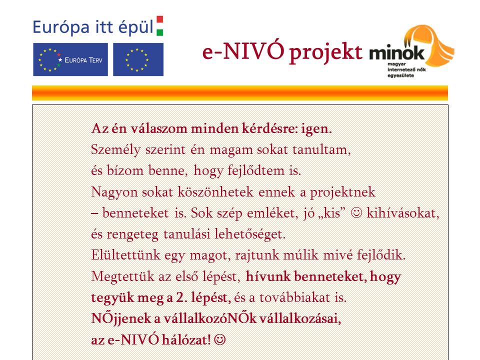 e-NIVÓ projekt Az én válaszom minden kérdésre: igen.