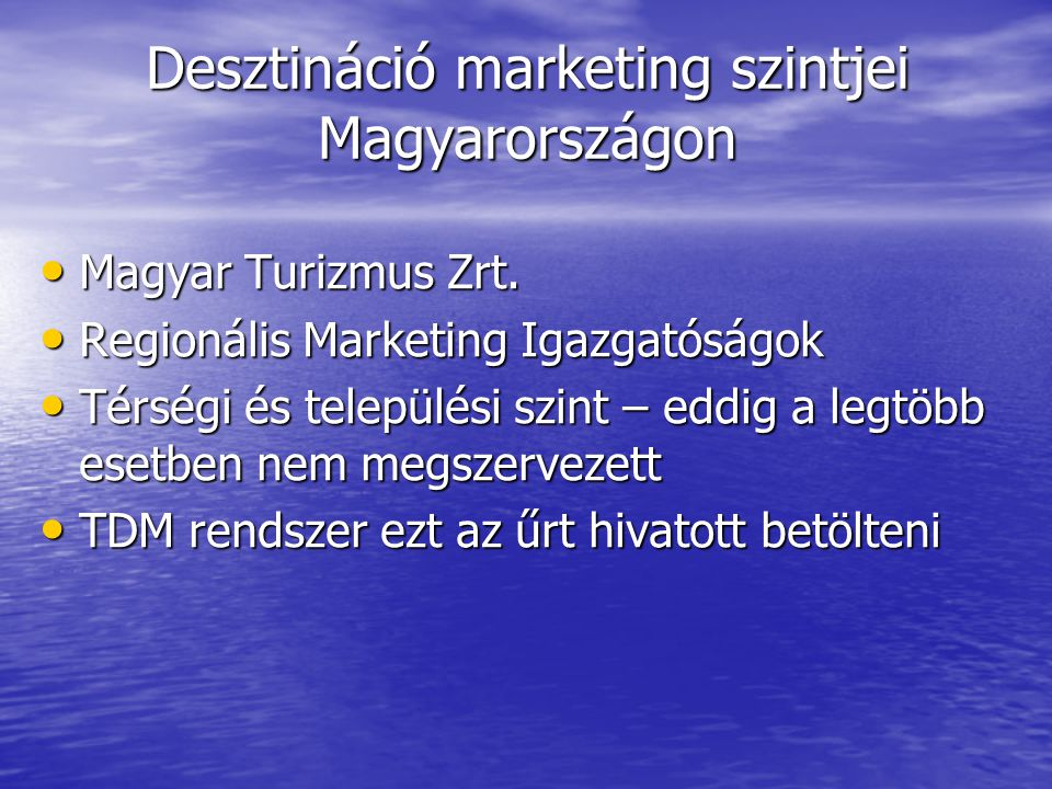 Menedzsment • Marketing kommunikáció • Front- és back office • Képzés • Tanácsadás: termékfejlesztések, pályázati lehetőségek, befektetők vonzása • Fejlesztési tanulmányok, kutatások
