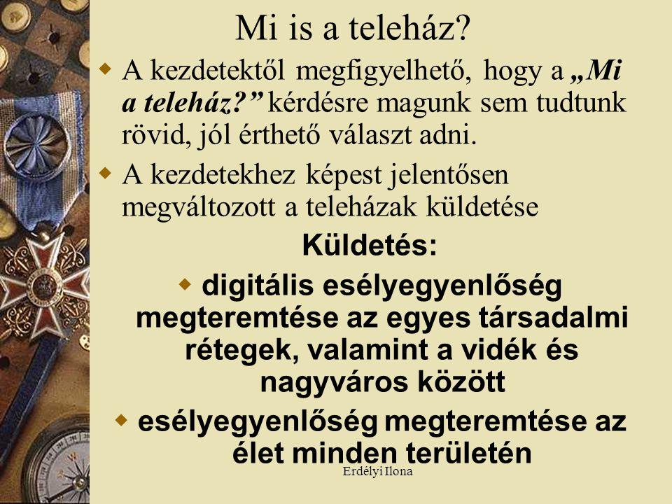 Erdélyi Ilona Mi is a teleház.