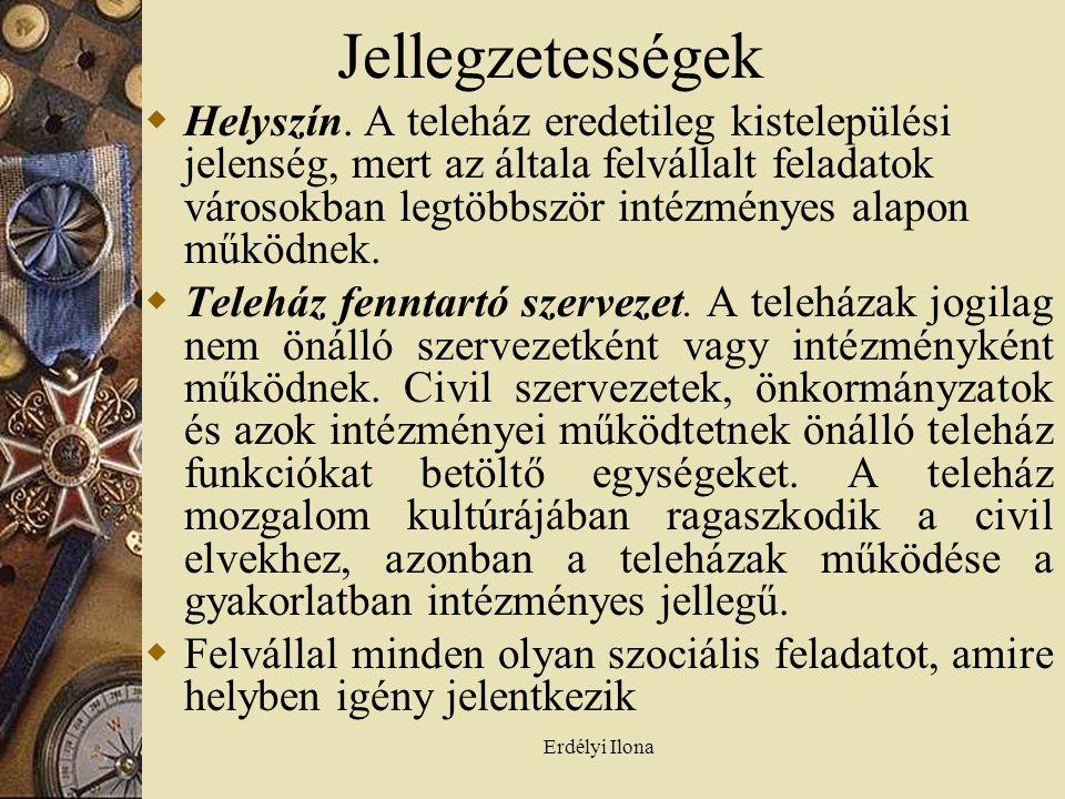 Erdélyi Ilona Jellegzetességek  Helyszín.
