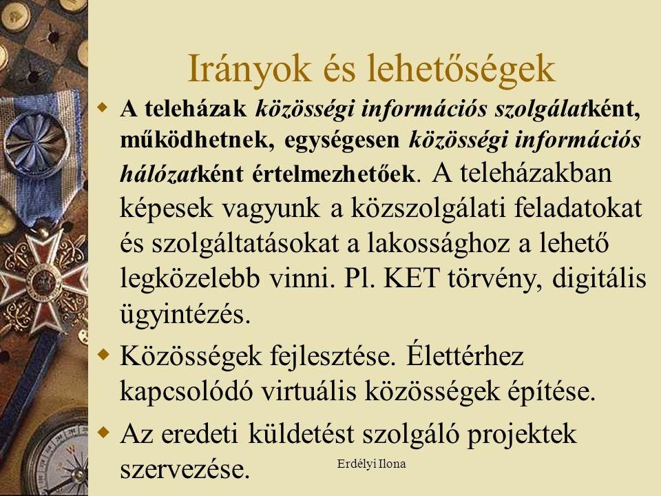 Erdélyi Ilona  A teleházak közösségi információs szolgálatként, működhetnek, egységesen közösségi információs hálózatként értelmezhetőek.