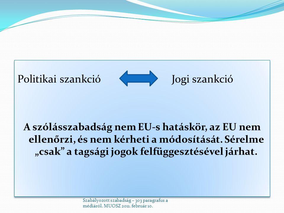 """A szólásszabadság nem EU-s hatáskör, az EU nem ellenőrzi, és nem kérheti a módosítását. Sérelme """"csak"""" a tagsági jogok felfüggesztésével járhat. Szabá"""