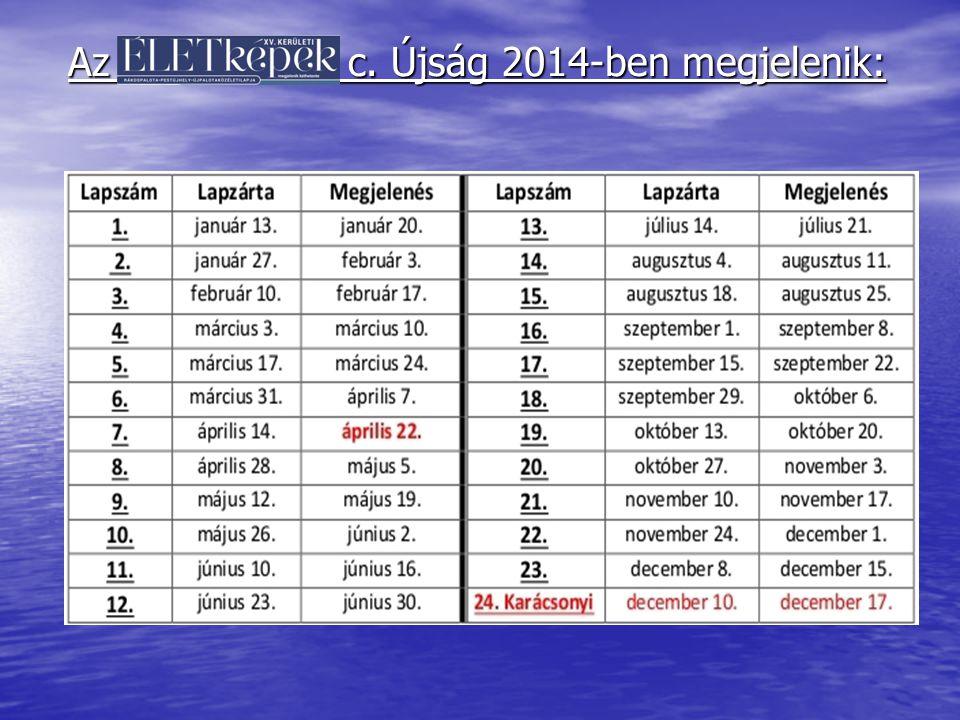 Az c. Újság 2014-ben megjelenik: Az c. Újság 2014-ben megjelenik: