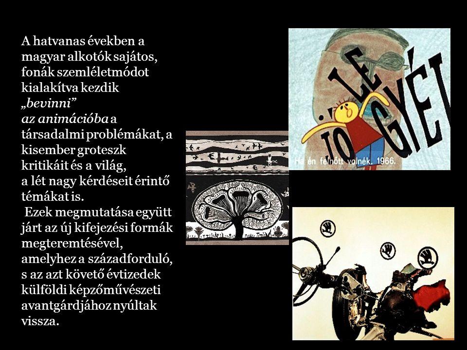"""A hatvanas években a magyar alkotók sajátos, fonák szemléletmódot kialakítva kezdik """"bevinni"""" az animációba a társadalmi problémákat, a kisember grote"""
