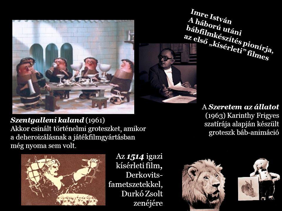 Az 1514 igazi kísérleti film, Derkovits- fametszetekkel, Durkó Zsolt zenéjére Szentgalleni kaland (1961) Akkor csinált történelmi groteszket, amikor a
