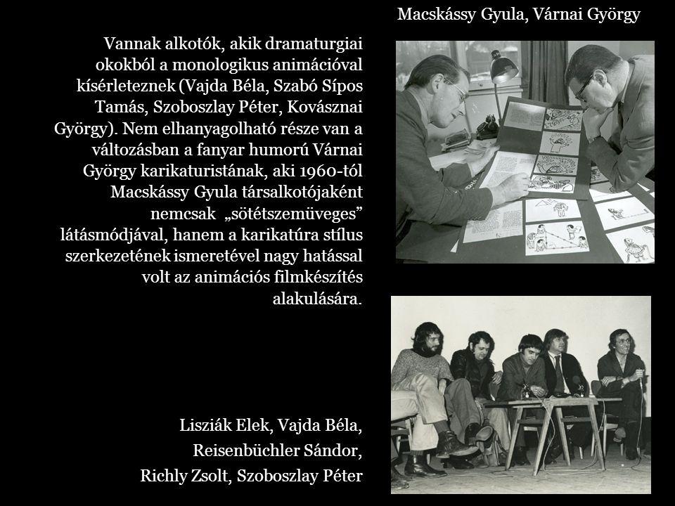 Vannak alkotók, akik dramaturgiai okokból a monologikus animációval kísérleteznek (Vajda Béla, Szabó Sípos Tamás, Szoboszlay Péter, Kovásznai György).