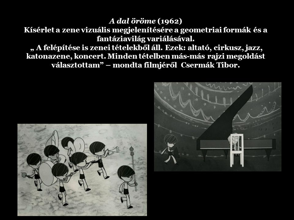 """A dal öröme (1962) Kísérlet a zene vizuális megjelenítésére a geometriai formák és a fantáziavilág variálásával. """" A felépítése is zenei tételekből ál"""