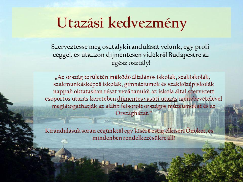 2 napos programok Budapest és egy másik város megismerése szórakoztató programokkal, tanulmányi utakkal összekötve