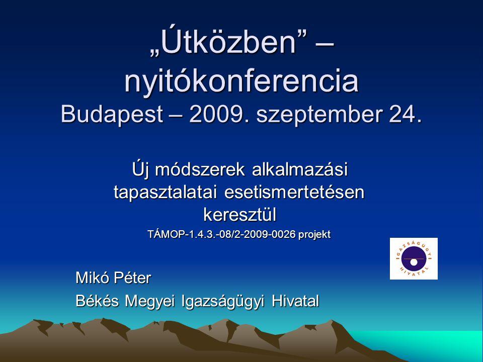 """""""Útközben – nyitókonferencia Budapest – 2009. szeptember 24."""