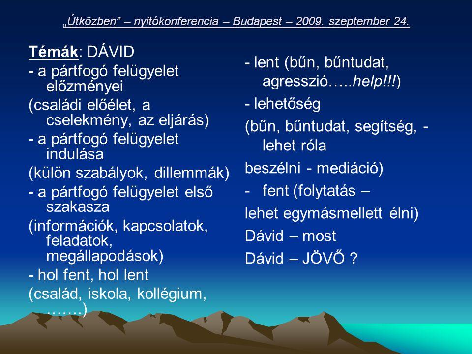 """""""Útközben – nyitókonferencia – Budapest – 2009.szeptember 24."""
