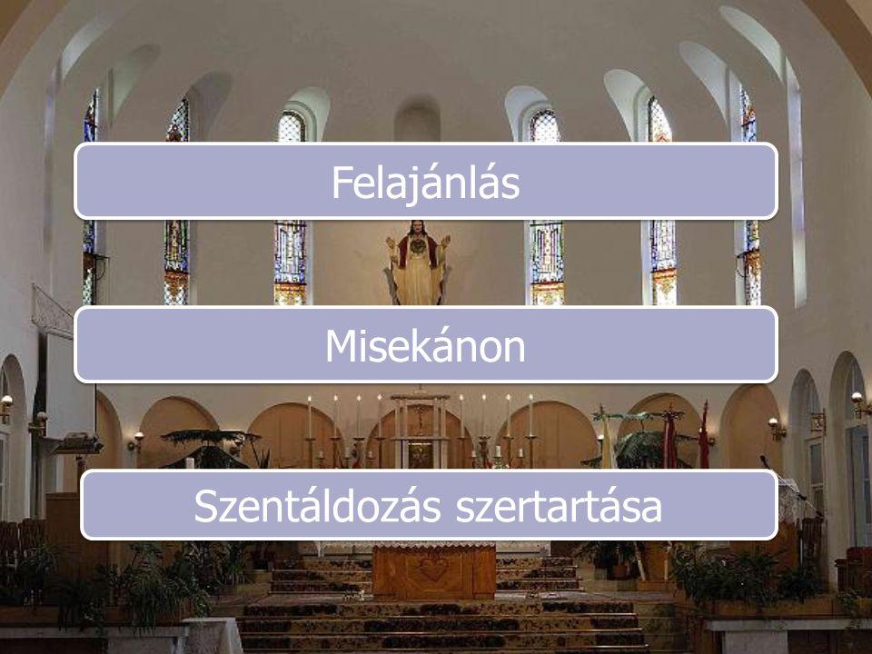 Felajánlás Misekánon Szentáldozás szertartása