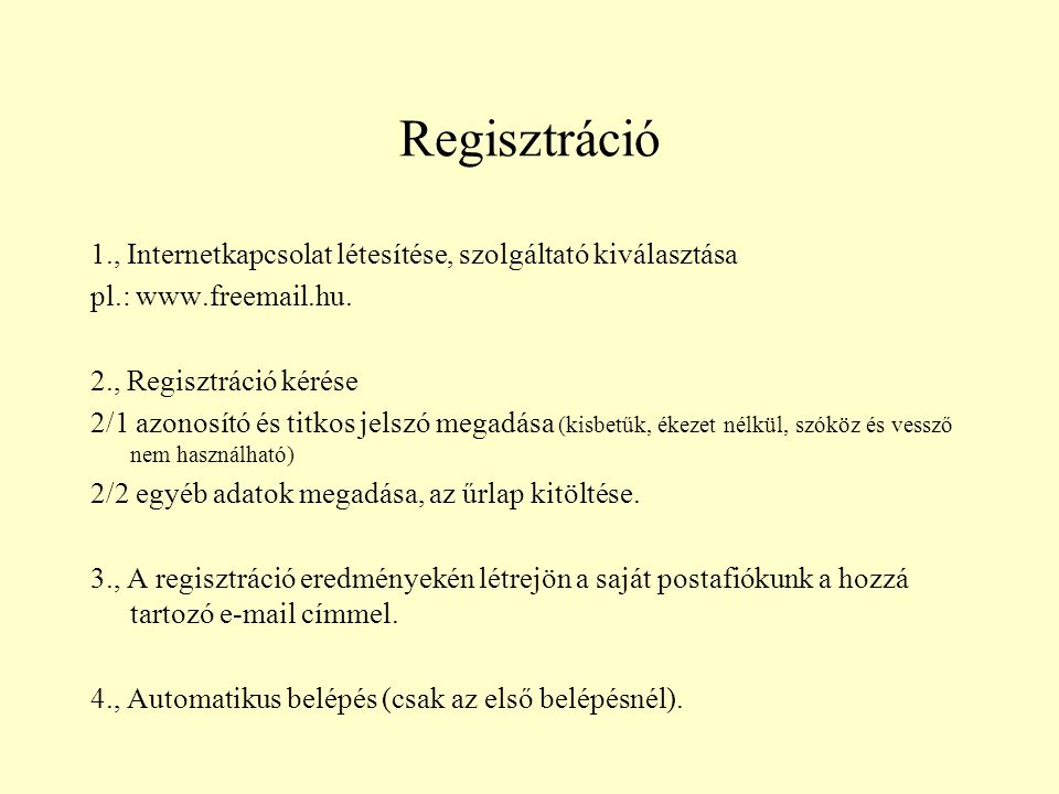 Regisztráció 1., Internetkapcsolat létesítése, szolgáltató kiválasztása pl.: www.freemail.hu.