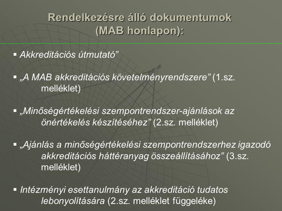 """Rendelkezésre álló dokumentumok (MAB honlapon):  Akkreditációs útmutató  """"A MAB akkreditációs követelményrendszere (1.sz."""
