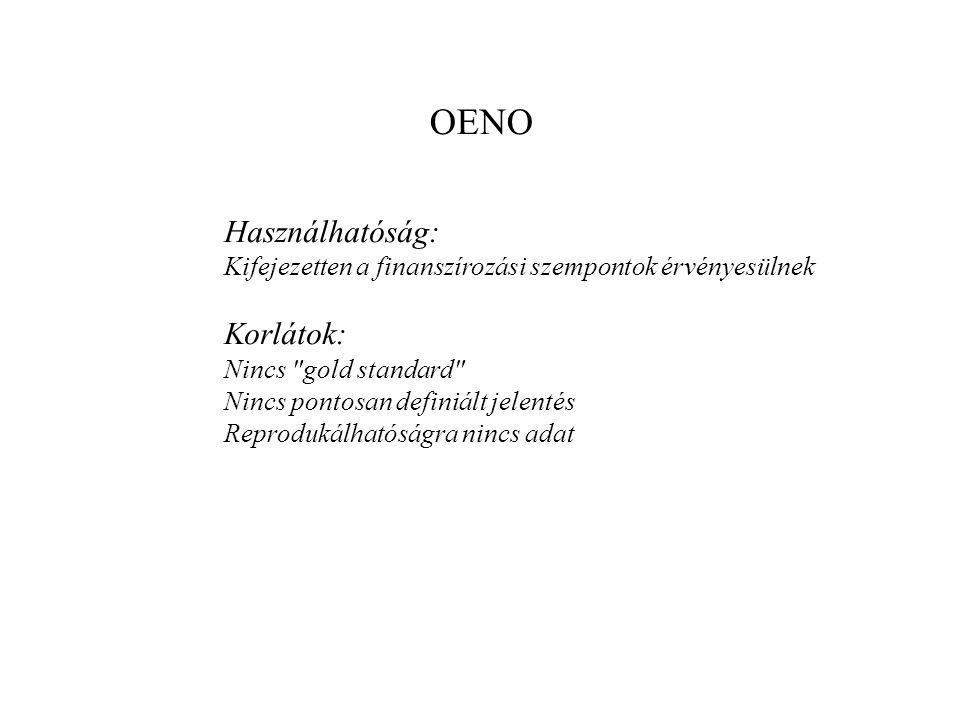 OENO Használhatóság: Kifejezetten a finanszírozási szempontok érvényesülnek Korlátok: Nincs
