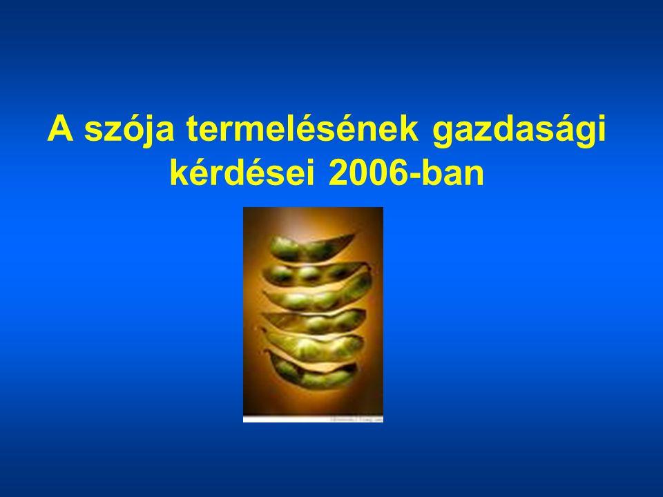 A szója termelésének gazdasági kérdései 2006-ban