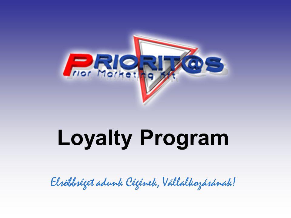 Loyalty Program Elsőbbséget adunk Cégének, Vállalkozásának!