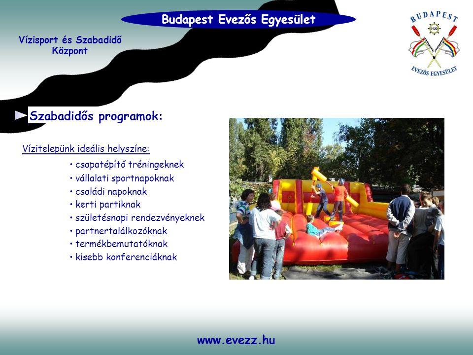 www.evezz.hu Vízitelepünk ideális helyszíne: • csapatépítő tréningeknek • vállalati sportnapoknak • családi napoknak • kerti partiknak • születésnapi