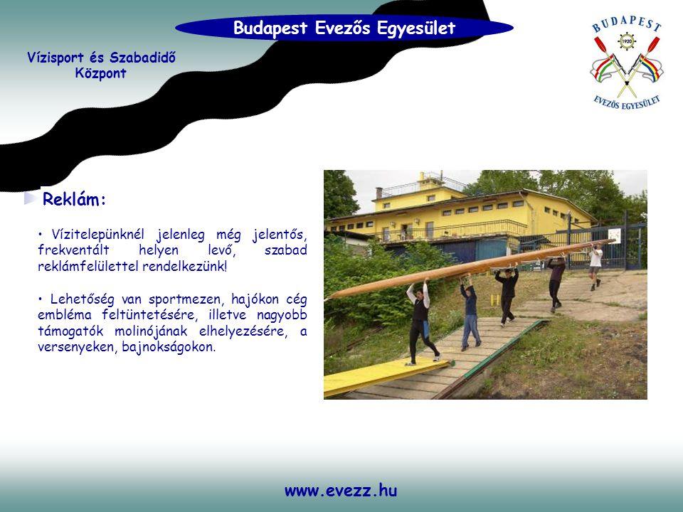 www.evezz.hu Reklám: • Vízitelepünknél jelenleg még jelentős, frekventált helyen levő, szabad reklámfelülettel rendelkezünk! Vízisport és Szabadidő K
