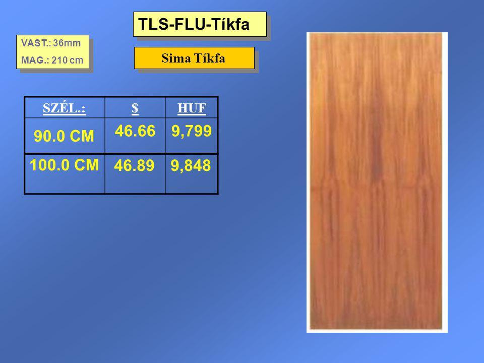 TLS-FLU-Tíkfa Sima Tíkfa VAST.: 36mm MAG.: 210 cm VAST.: 36mm MAG.: 210 cm SZÉL.:$HUF 90.0 CM 46.669,799 100.0 CM46.899,848