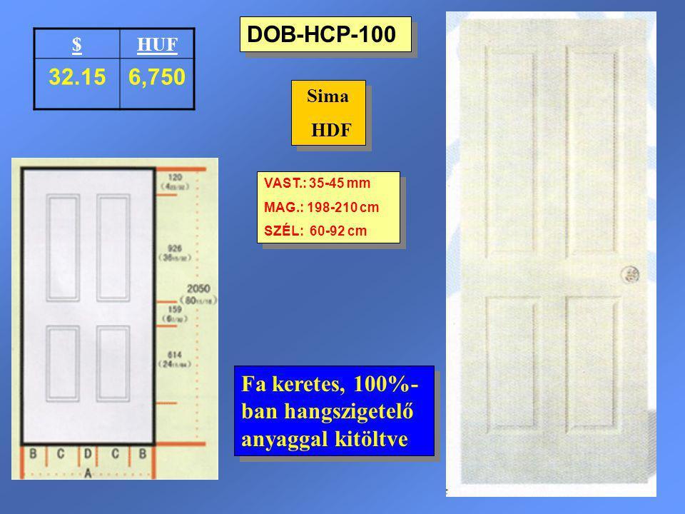 DOB-HCP-100 Sima HDF Sima HDF VAST.: 35-45 mm MAG.: 198-210 cm SZÉL: 60-92 cm VAST.: 35-45 mm MAG.: 198-210 cm SZÉL: 60-92 cm $HUF 32.156,750 Fa keret