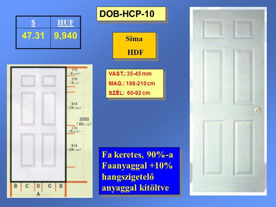 DOB-HCP-10 Sima HDF Sima HDF VAST.: 35-45 mm MAG.: 198-210 cm SZÉL: 60-92 cm VAST.: 35-45 mm MAG.: 198-210 cm SZÉL: 60-92 cm $HUF 47.319,940 Fa kerete